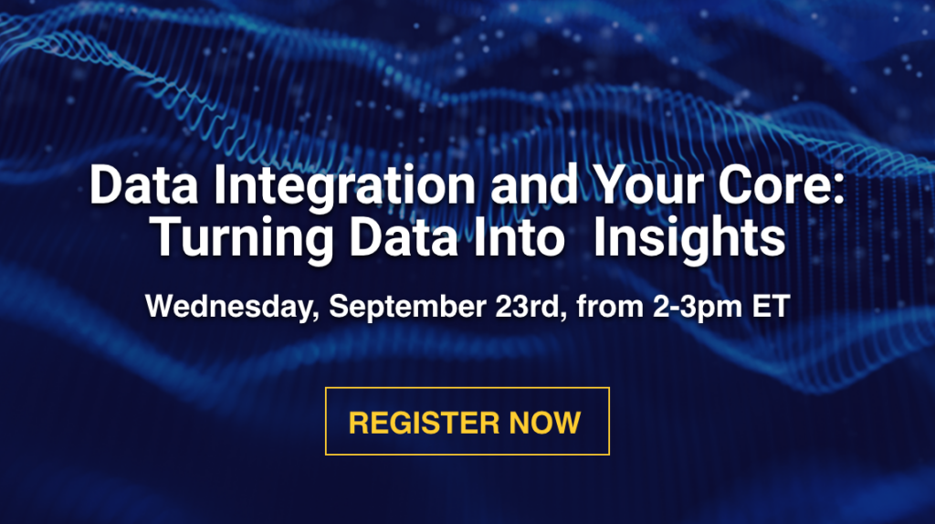 Data Integration and Your Core